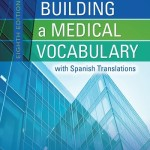 Building a Medical Vocabulary: with Spanish Translations, 8th Edition