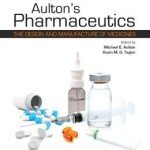 Aulton's Pharmaceutics: The Design and Manufacture of Medicines                    / Edition 4