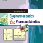 Essentials of Biopharmaceutics and Pharmacokinetics