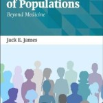 The Health of Populations  :  Beyond Medicine