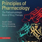 Principles of Pharmacology: The Pathophysiologic Basis of Drug Therapy, 4th Edition