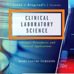 Linne & Ringsrud's Clinical Laboratory Science: Concepts, Procedures, and Clinical Applications, 7th Edition