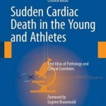 Sudden Cardiac Death in the Young and Athletes 2016 : Text Atlas of Pathology and Clinical Correlates