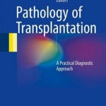 Pathology of Transplantation 2016 : A Practical Diagnostic Approach