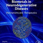 Biometals in Neurodegenerative Diseases : Mechanisms and Therapeutics
