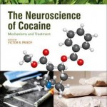 The Neuroscience of Cocaine : Mechanisms and Treatment