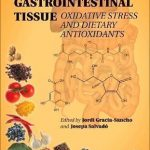 Gastrointestinal Tissue : Oxidative Stress and Dietary Antioxidants
