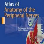 Atlas of Anatomy of the Peripheral Nerves : The Nerves of the Limbs
