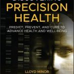 Discovering Precision Health : Predict, Prevent, and Cure to Advance Health and Well-Being