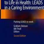 Bringing Leadership to Life in Health: LEADS in a Caring Environment : Putting LEADS to work