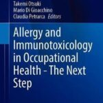 Allergy and Immunotoxicology in Occupational Health – The Next Step