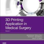 3D Printing: Applications in Medicine and Surgery